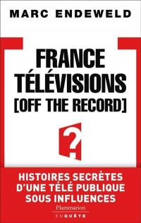 France Télévisions off the record