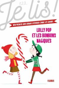Lolly Pop. Volume 2, Lolly Pop et les bonbons magiques