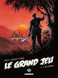 Le grand jeu. Volume 5, Le roi dragon