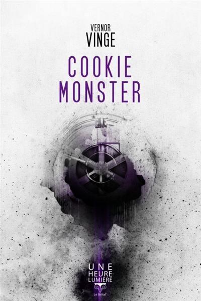 Livre : Cookie monster écrit par Vernor Vinge - le Bélial