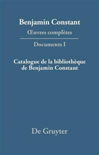 Documents. Volume 1, Catalogue de la bibliothèque de Benjamin Constant