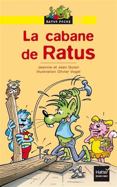 Livre La Cabane De Ratus Ecrit Par Jeanine Guion Et Jean