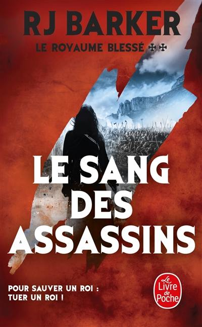 Le royaume blessé. Volume 2, Le sang des assassins