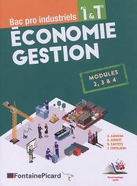 Economie gestion : bac pro industriels, 1re & terminale : modules 2, 3 & 4
