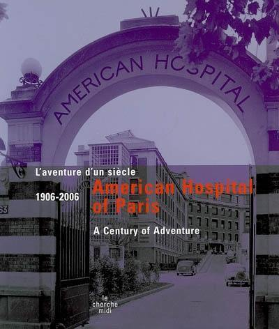American hospital of Paris 1906-2006