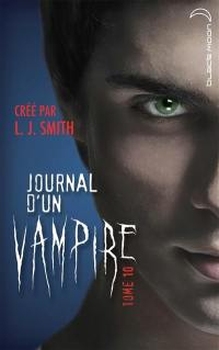 Journal d'un vampire. Volume 10,