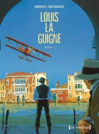 Louis la Guigne, Episode 1