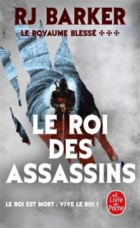 Le royaume blessé. Volume 3, Le roi des assassins