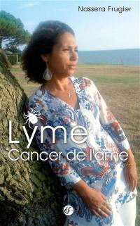 Lyme, cancer de l'âme