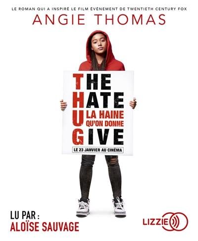 The hate U give = La haine qu'on donne