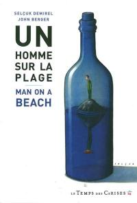 Un homme sur la plage = Man on a beach