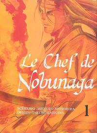 Le chef de Nobunaga. Volume 1,
