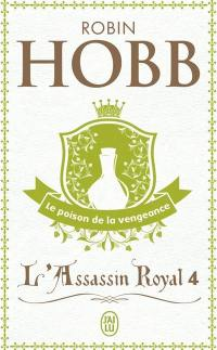 L'assassin royal. Volume 4, Le poison de la vengeance