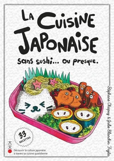 livre la cuisine japonaise sans sushi ou presque crit par st phane chapuy et julie. Black Bedroom Furniture Sets. Home Design Ideas