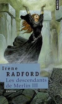 Les descendants de Merlin. Volume 3, Griffin