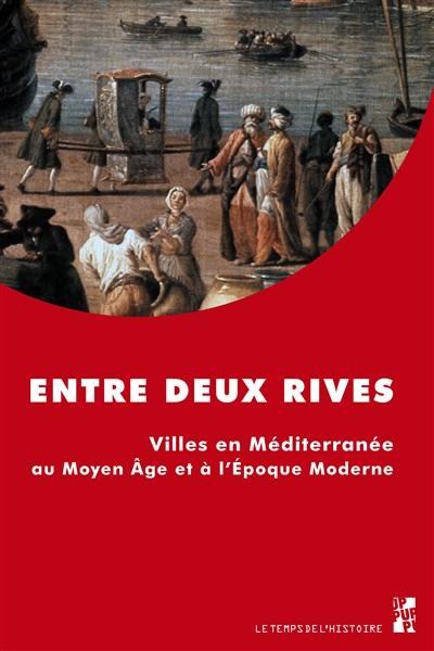 """Résultat de recherche d'images pour """"entre deux rives. Les villes en Méditerranée au Moyen Âge et à l'époque moderne, Aix-en-Provence"""""""
