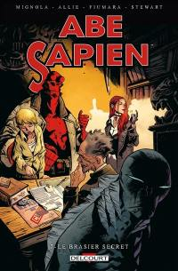 Abe Sapien. Volume 7, Le brasier secret