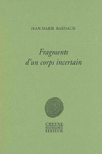 Fragments d'un corps incertain