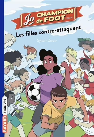 Jo, champion de foot. Volume 5, Les filles contre-attaquent