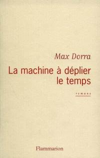 La machine à déplier le temps