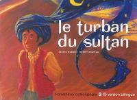 Le turban du sultan = The sultan's turban