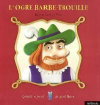 L'ogre Barbe-Trouille