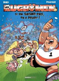 Les rugbymen. Volume 2, Si on gagne pas, on a perdu