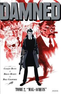 The damned. Volume 2, Mal acquis