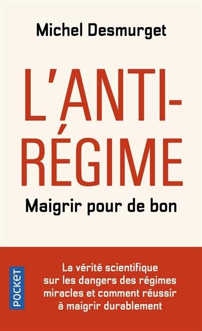 Livre : L'anti-régime écrit par Michel Desmurget - Pocket