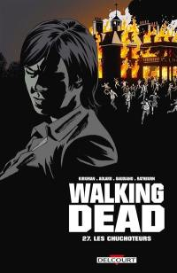 Walking dead. Volume 27, Les chuchoteurs
