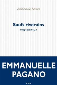 Trilogie des rives. Volume 2, Saufs riverains