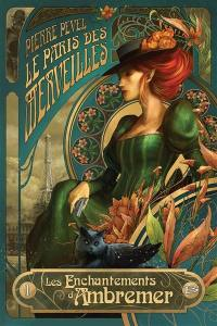 Le Paris des merveilles. Volume 1, Les enchantements d'Ambremer