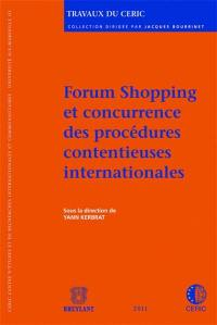 Forum Shopping et concurrence des procédures contentieuses internationales