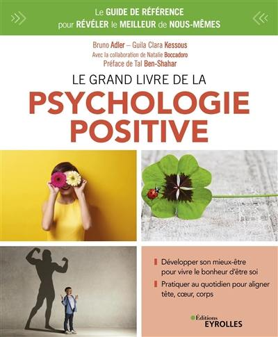 Le grand livre de la psychologie positive