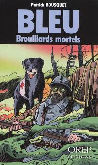 Bleu, Brouillards mortels