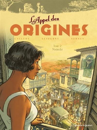 L'appel des origines. Volume 2, Nairobi
