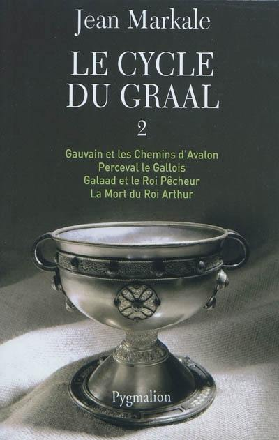 Le cycle du Graal. Volume 2,