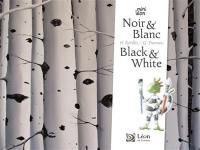 Noir & blanc = Black & white