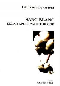 Sang Blanc = White Blood : Paris 2008