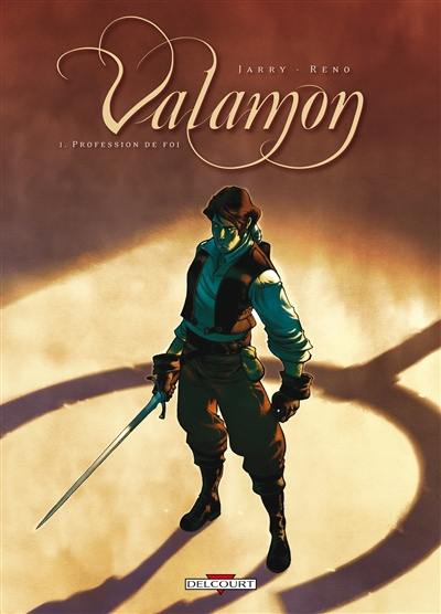 Valamon. Volume 1, Profession de foi