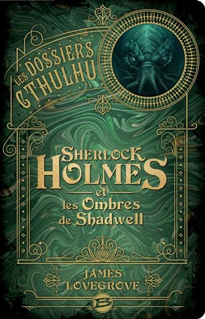 Les dossiers Cthulhu, Sherlock Holmes et les ombres de Shadwell