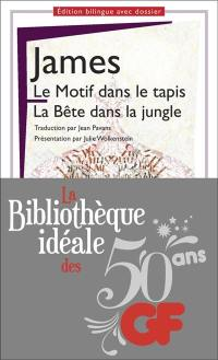 Le motif dans le tapis; The figure in the carpet; La bête dans la jungle; The beast in the jungle