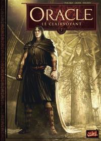 Oracle. Volume 7, Le clairvoyant