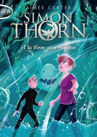 Simon Thorn. Volume 3, Simon Thorn et la fosse aux requins