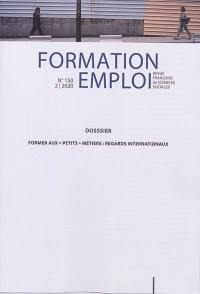 Formation emploi. n° 150, Former aux petits métiers