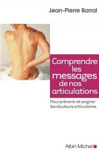 Comprendre les messages de nos articulations