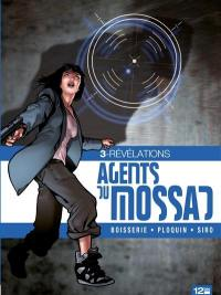 Agents du Mossad. Volume 3, Révélations
