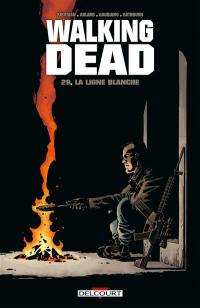 Walking dead. Volume 29, La ligne blanche