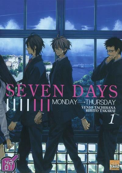 Seven days. Volume 1, Monday-Thursday
