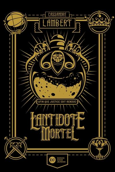 L'antidote mortel. Volume 1,